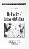 The Practice of Ecstasy with Children
