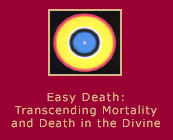 Easy Death: Transcending Mortality and Death in the Divine
